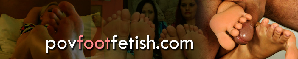 pov foot fetish videos